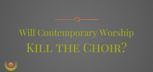 Ministry - Contemporary Worship Kill the Choir-